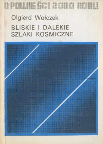 'Bliskie i dalekie szlaki kosmiczne' (Krajowa Agencja Wydawnicza, 1979)