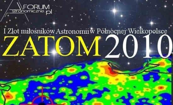 I Zlot miłośników Astronomii w Północnej Wielkopolsce - Zatom 2010