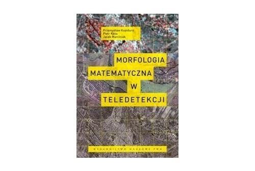 Morfologia matematyczna w teledetekcji - okładka książki / Credits: Wydawnictwa Naukowe PWN