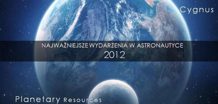 Najważniejsze wydarzenia w astronautyce 2012/Credits: J. Jaworski