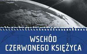 Okładka polskiego wydania książki Wschód czerwonego księżyca, wyd. Znak