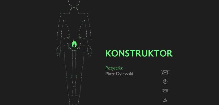 Jeden z plakatów filmu KONSTRUKTOR / Credits - zespół filmu KONSTRUKTOR