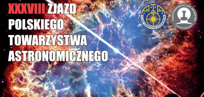 Rozpoczął się 38. Zjazd Polskiego Towarzystwa Astronomicznego