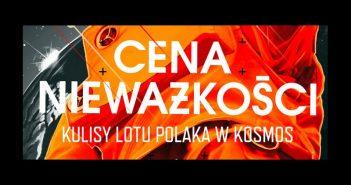 Cena nieważkości. Kulisy lotu Polaka w kosmos / Credits - wydawnictwo Agora