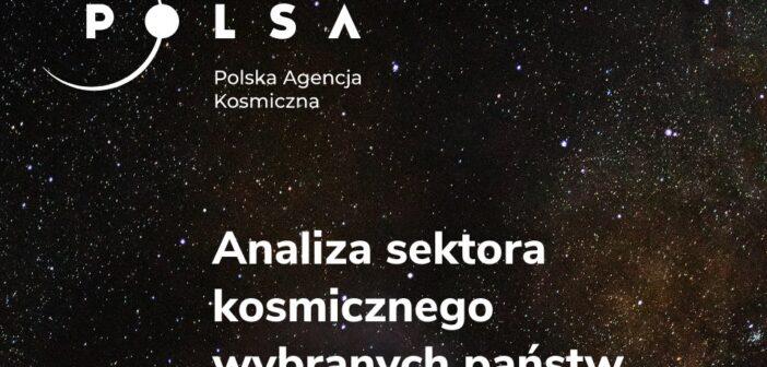 Raport POLSA - Analiza sektora kosmicznego wybranych państw / Credits - POLSA