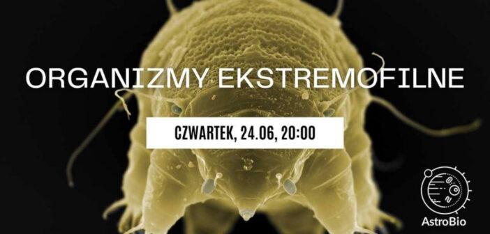 Webinar o organizmach ekstremofilnych