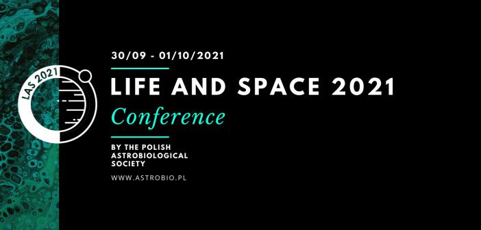 Pierwsza międzynarodowa konferencja astrobiologiczna – Life and Space już za nami!
